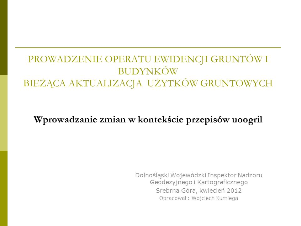 Opracował : Wojciech Kumiega