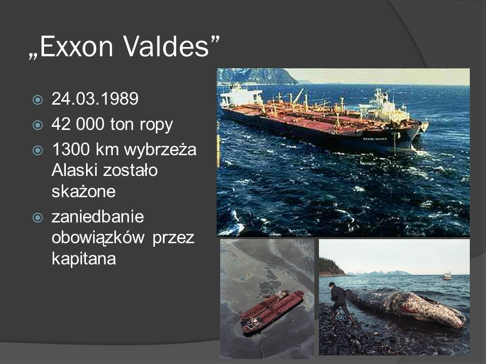 """Exxon Valdes 24.03.1989 42 000 ton ropy"