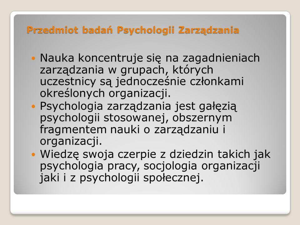 Przedmiot badań Psychologii Zarządzania