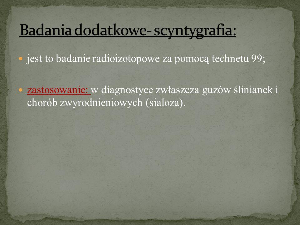 Badania dodatkowe- scyntygrafia: