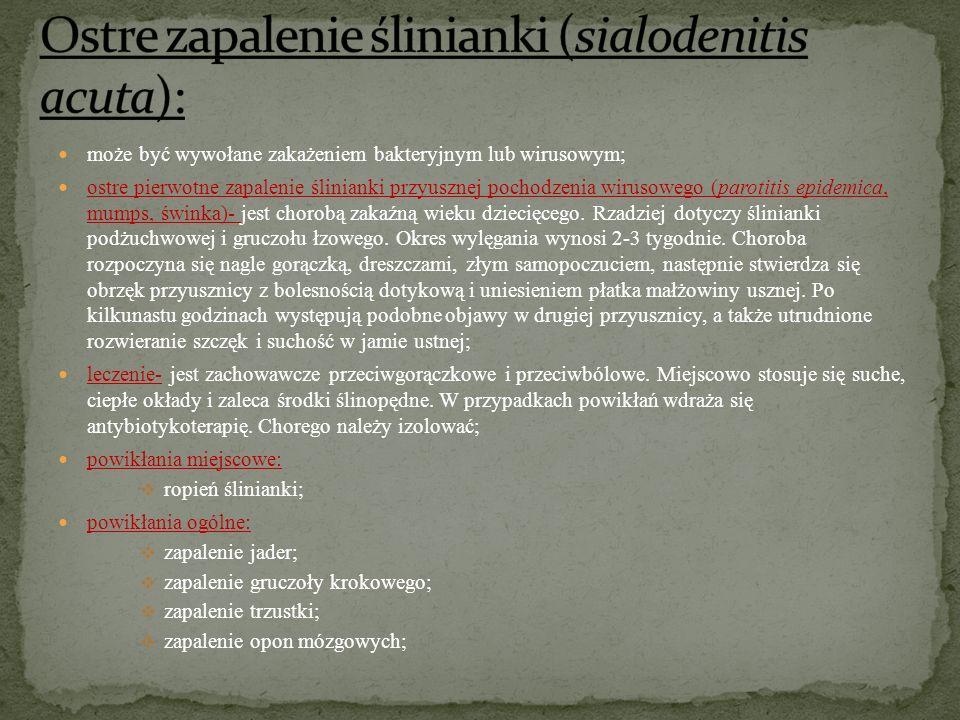 Ostre zapalenie ślinianki (sialodenitis acuta):