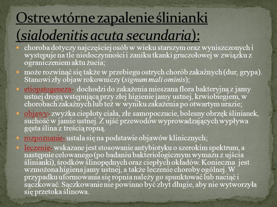 Ostre wtórne zapalenie ślinianki (sialodenitis acuta secundaria):