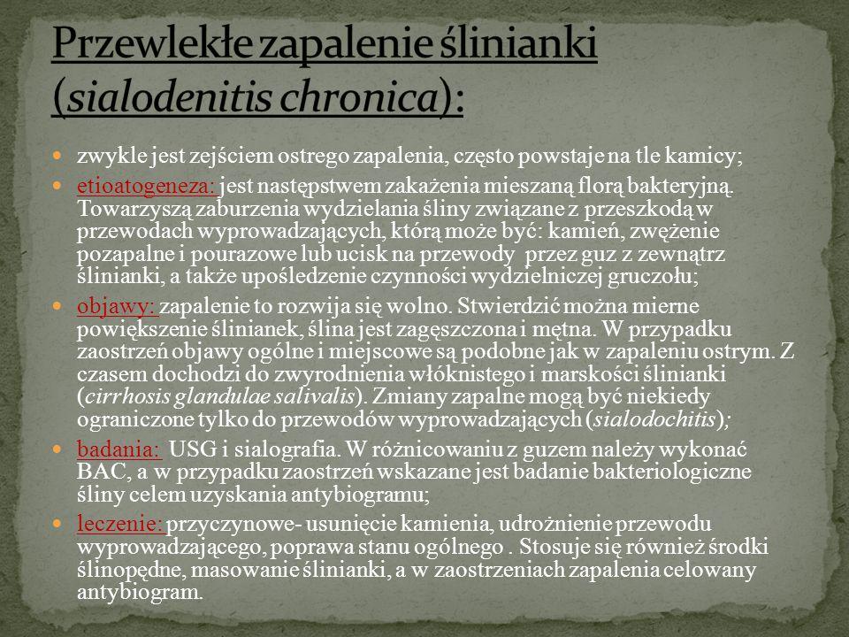 Przewlekłe zapalenie ślinianki (sialodenitis chronica):