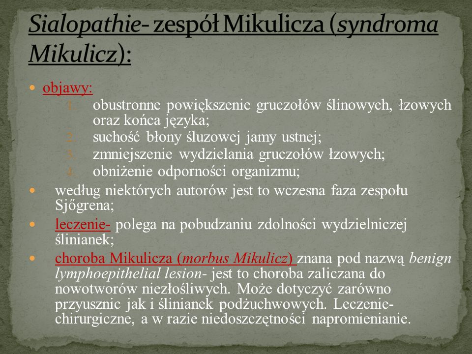 Sialopathie- zespół Mikulicza (syndroma Mikulicz):