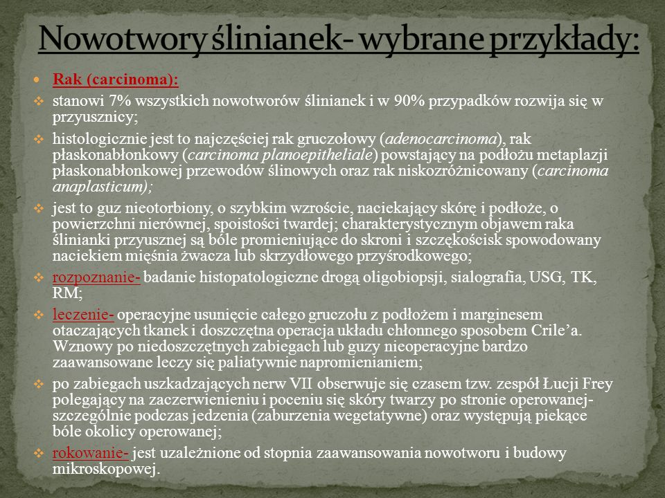 Nowotwory ślinianek- wybrane przykłady: