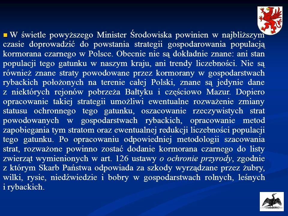 W świetle powyższego Minister Środowiska powinien w najbliższym czasie doprowadzić do powstania strategii gospodarowania populacją kormorana czarnego w Polsce.