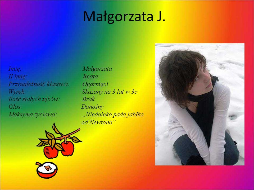 Małgorzata J. Imię: Małgorzata II imię: Beata
