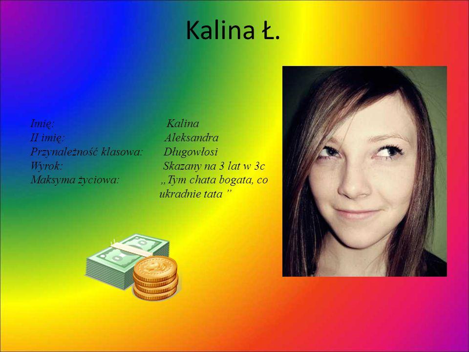 Kalina Ł. Imię: Kalina II imię: Aleksandra