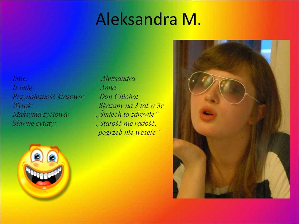 Aleksandra M. Imię: Aleksandra II imię: Anna