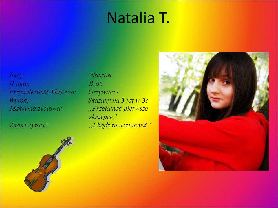 Natalia T. Imię: Natalia II imię: Brak