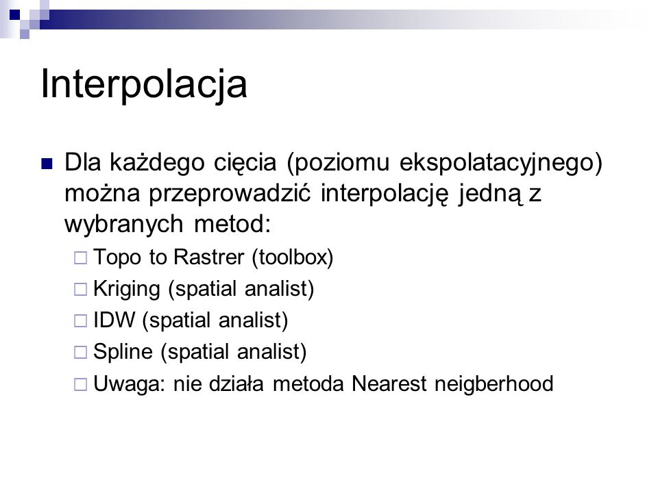 InterpolacjaDla każdego cięcia (poziomu ekspolatacyjnego) można przeprowadzić interpolację jedną z wybranych metod: