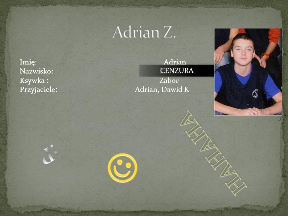 Przyjaciele: Adrian, Dawid K