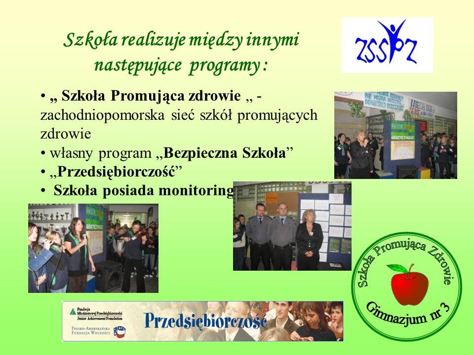 Szkoła realizuje między innymi następujące programy :
