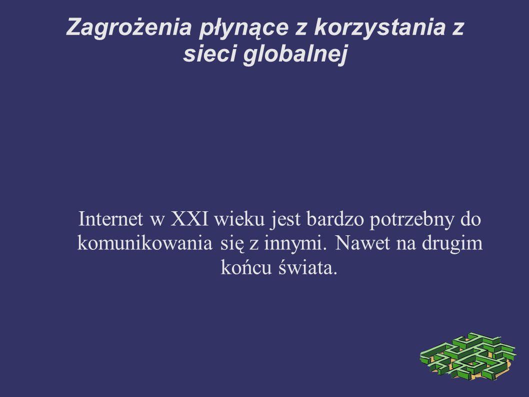 Zagrożenia płynące z korzystania z sieci globalnej