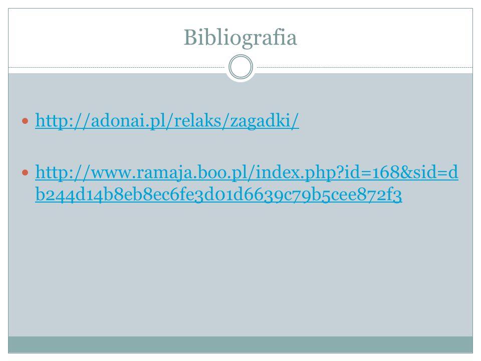 Bibliografia http://adonai.pl/relaks/zagadki/