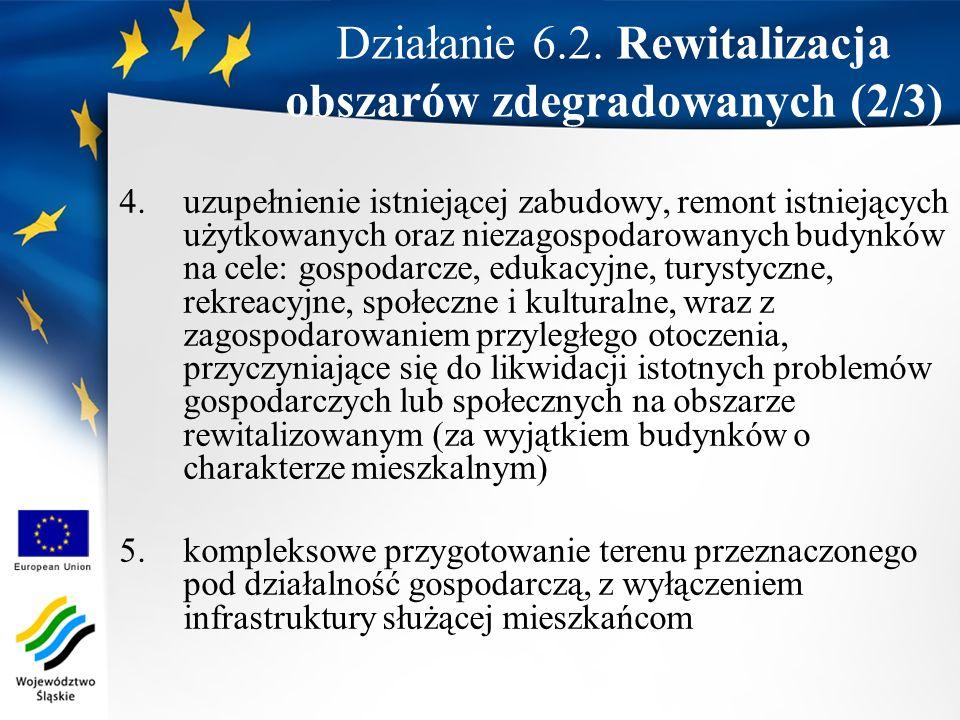 Działanie 6.2. Rewitalizacja obszarów zdegradowanych (2/3)
