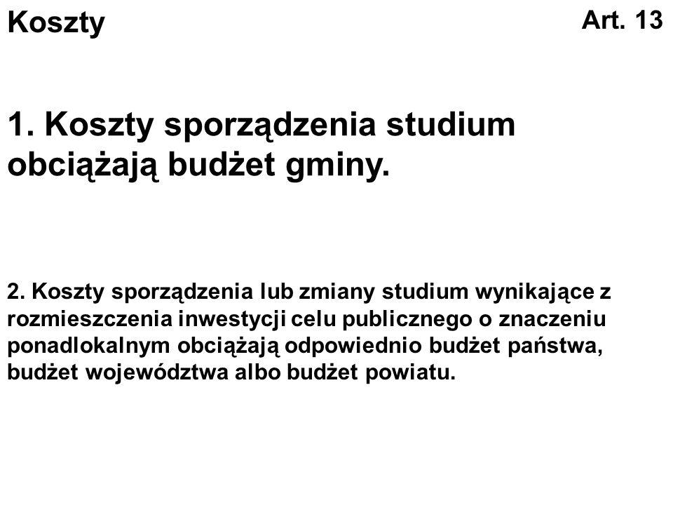 1. Koszty sporządzenia studium obciążają budżet gminy.