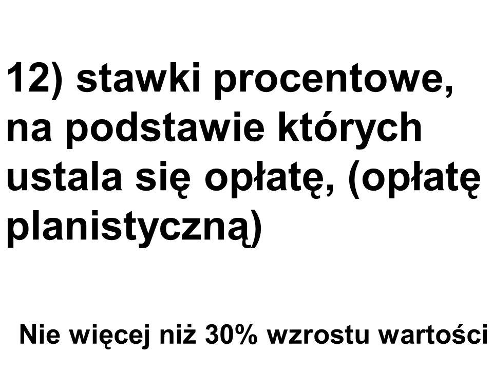 12) stawki procentowe, na podstawie których ustala się opłatę, (opłatę planistyczną)