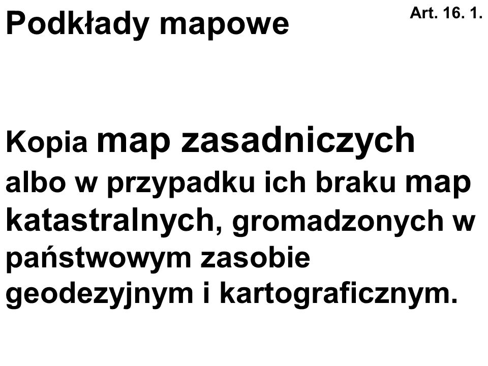 Podkłady mapoweArt. 16. 1.