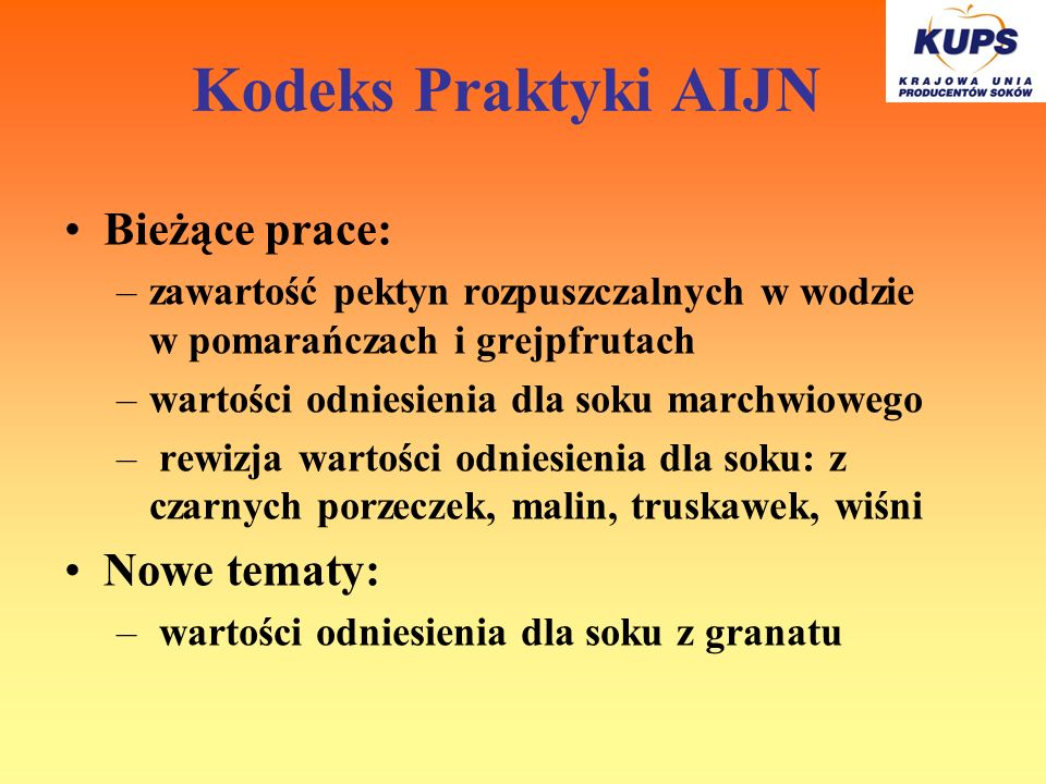 Kodeks Praktyki AIJN Bieżące prace: Nowe tematy: