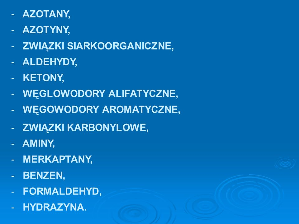 AZOTANY,AZOTYNY, ZWIĄZKI SIARKOORGANICZNE, ALDEHYDY, KETONY, WĘGLOWODORY ALIFATYCZNE, WĘGOWODORY AROMATYCZNE,