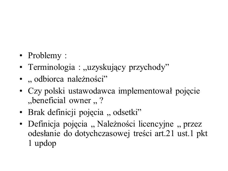 """Problemy : Terminologia : """"uzyskujący przychody """" odbiorca należności Czy polski ustawodawca implementował pojęcie """"beneficial owner """""""