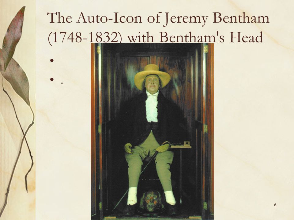 The Auto-Icon of Jeremy Bentham (1748-1832) with Bentham s Head