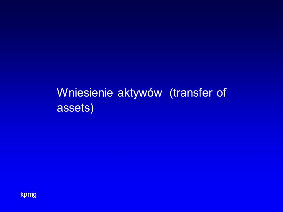 Wniesienie aktywów (transfer of assets)