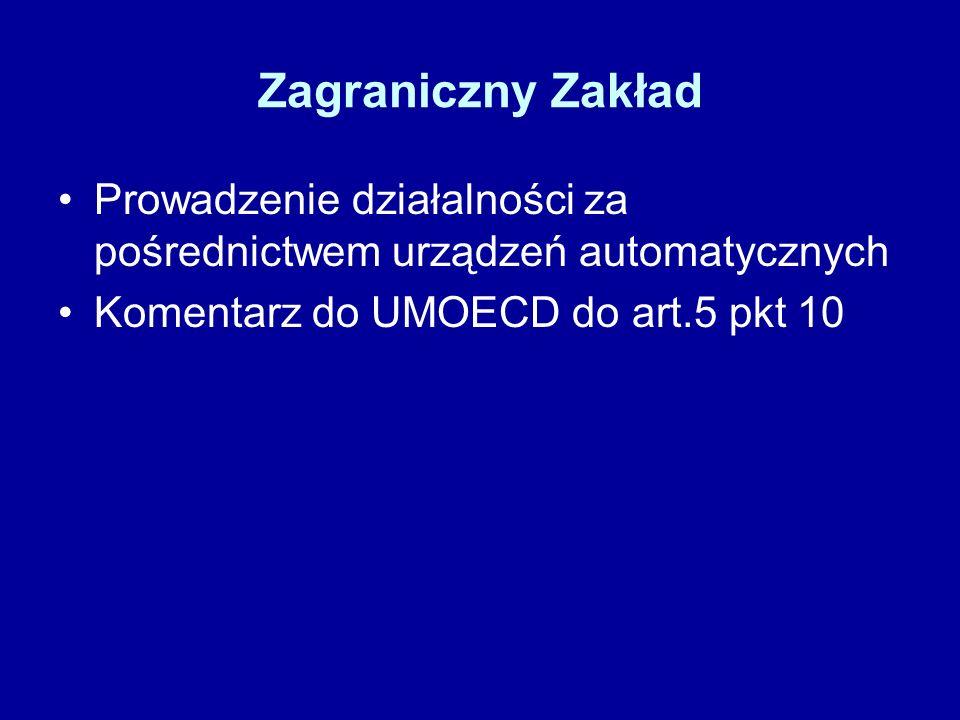 Zagraniczny Zakład Prowadzenie działalności za pośrednictwem urządzeń automatycznych.