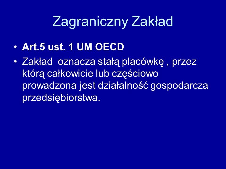 Zagraniczny Zakład Art.5 ust. 1 UM OECD