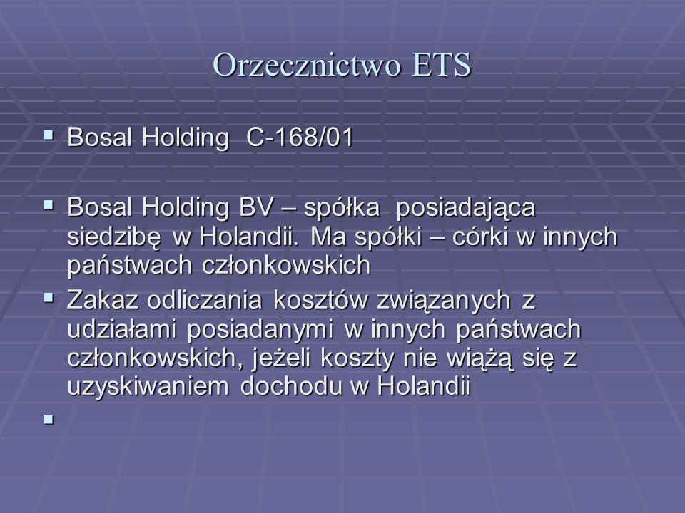Orzecznictwo ETS Bosal Holding C-168/01