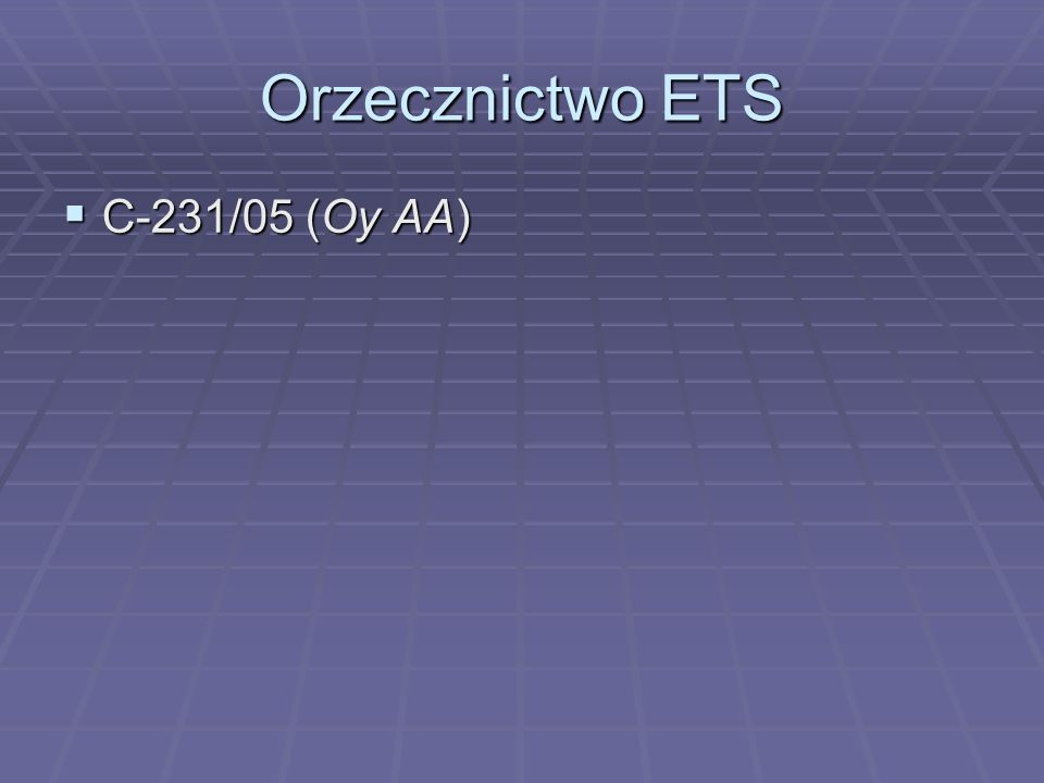 Orzecznictwo ETS C-231/05 (Oy AA)