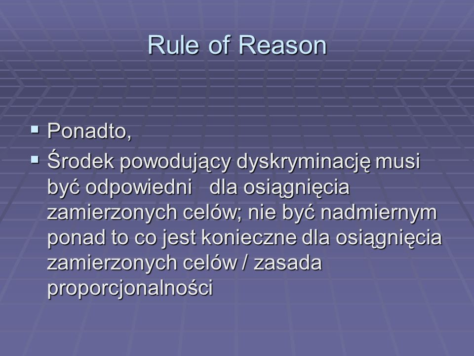 Rule of Reason Ponadto,