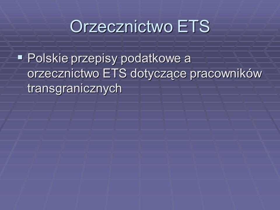 Orzecznictwo ETSPolskie przepisy podatkowe a orzecznictwo ETS dotyczące pracowników transgranicznych.