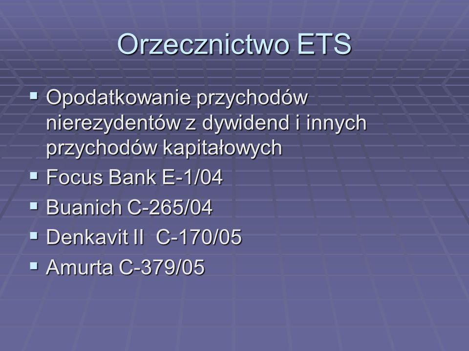 Orzecznictwo ETSOpodatkowanie przychodów nierezydentów z dywidend i innych przychodów kapitałowych.