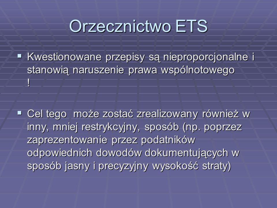 Orzecznictwo ETSKwestionowane przepisy są nieproporcjonalne i stanowią naruszenie prawa wspólnotowego !