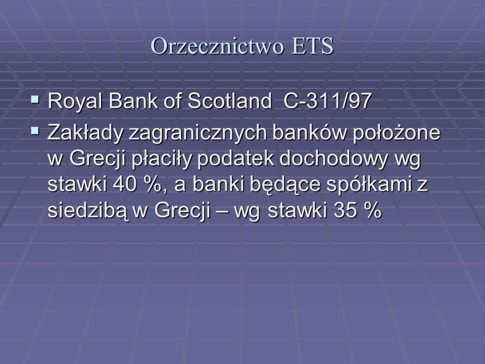Orzecznictwo ETS Royal Bank of Scotland C-311/97