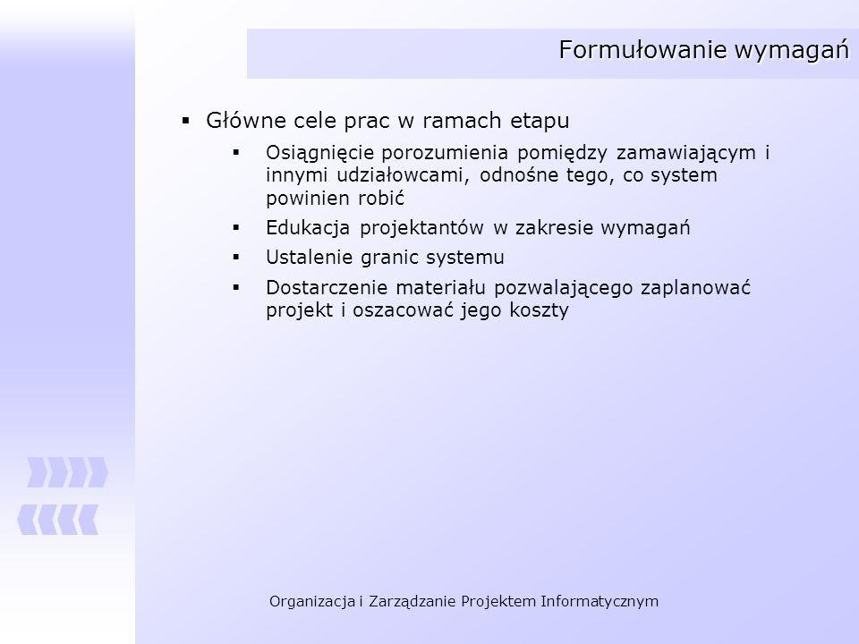 Formułowanie wymagań Główne cele prac w ramach etapu