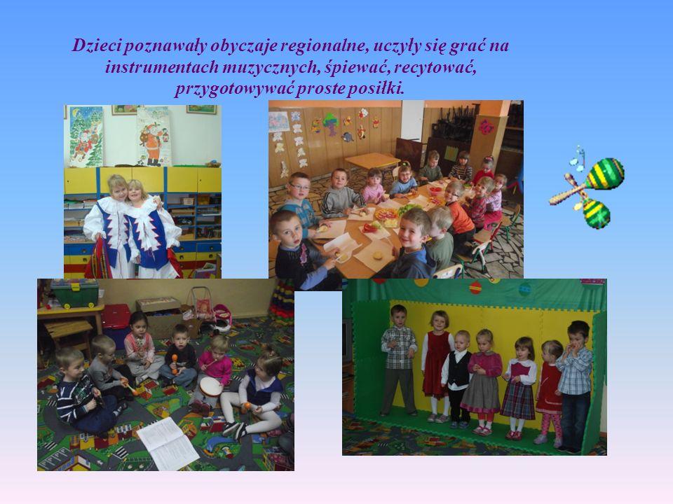 28282828 Dzieci poznawały obyczaje regionalne, uczyły się grać na instrumentach muzycznych, śpiewać, recytować, przygotowywać proste posiłki.