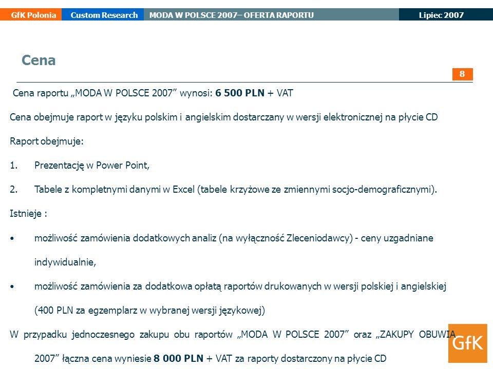 """Cena Cena raportu """"MODA W POLSCE 2007 wynosi: 6 500 PLN + VAT"""