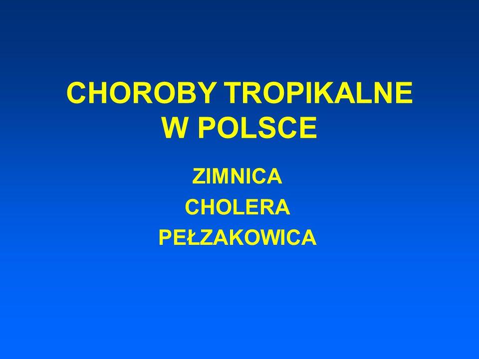 CHOROBY TROPIKALNE W POLSCE