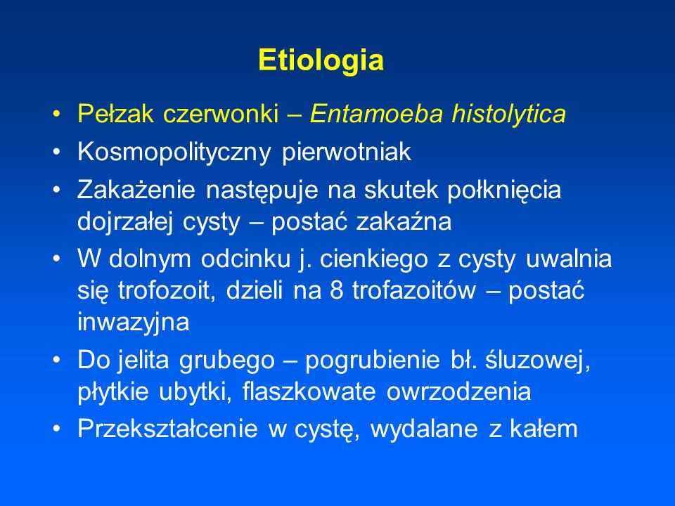 Etiologia Pełzak czerwonki – Entamoeba histolytica