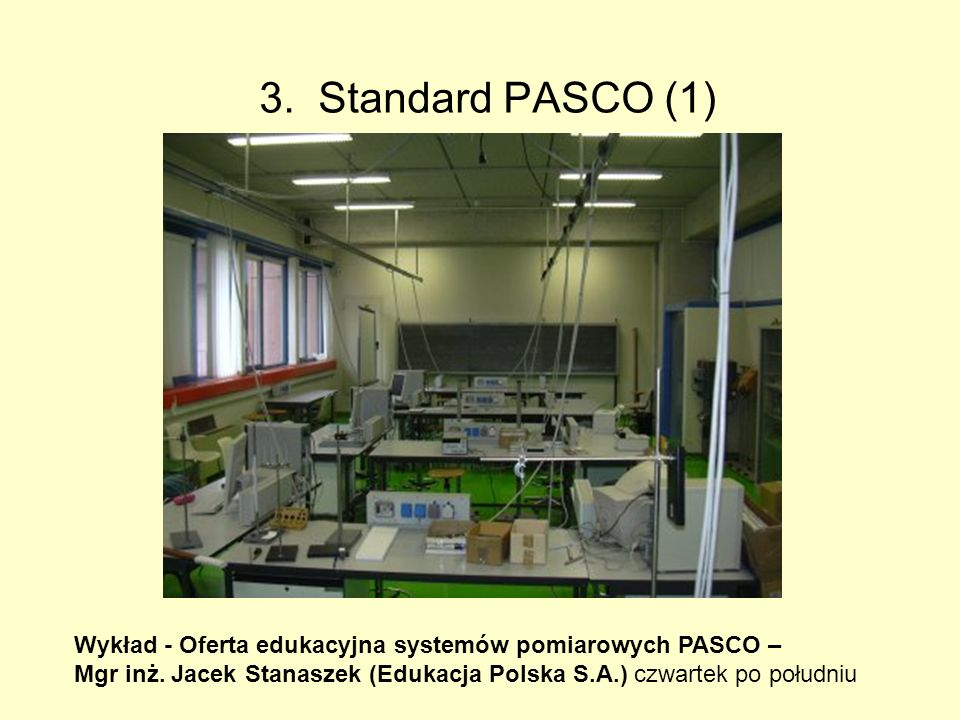 3. Standard PASCO (1) Wykład - Oferta edukacyjna systemów pomiarowych PASCO – Mgr inż.