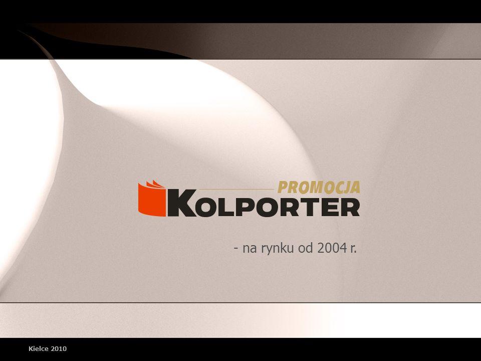 - na rynku od 2004 r. Kielce 2010