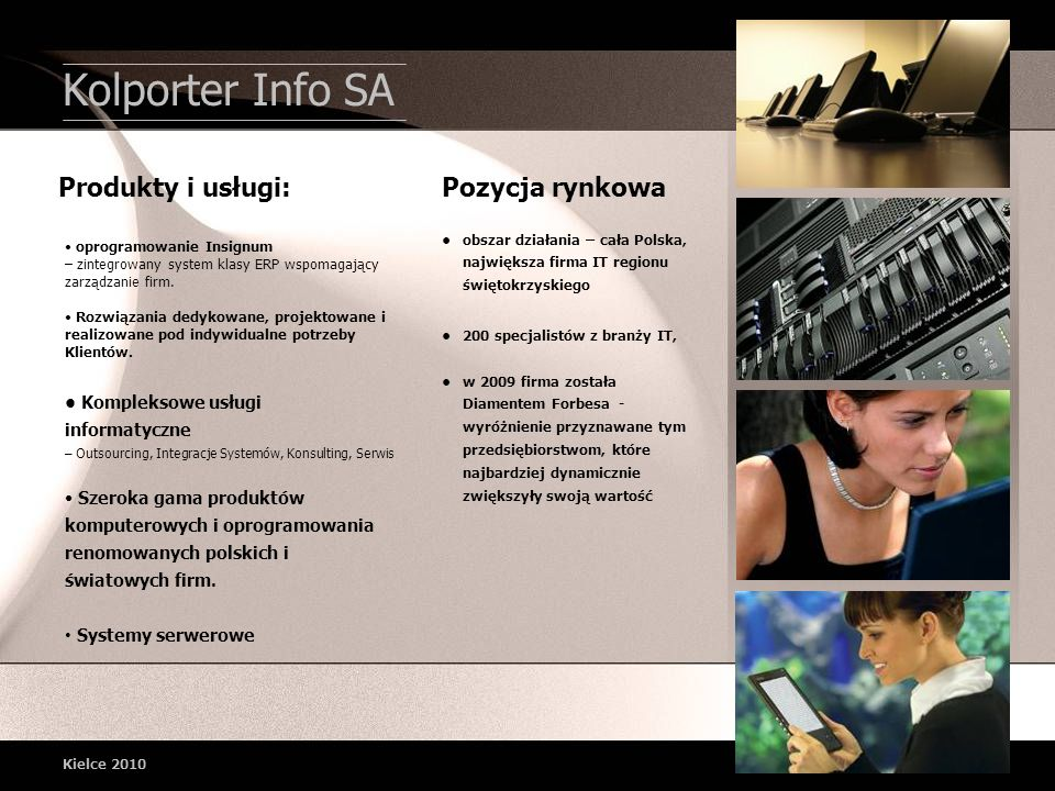 Kolporter Info SA Produkty i usługi: Pozycja rynkowa
