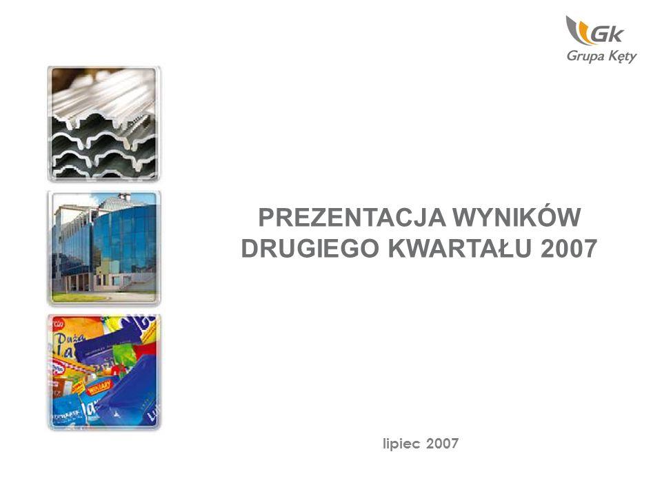 PREZENTACJA WYNIKÓW DRUGIEGO KWARTAŁU 2007