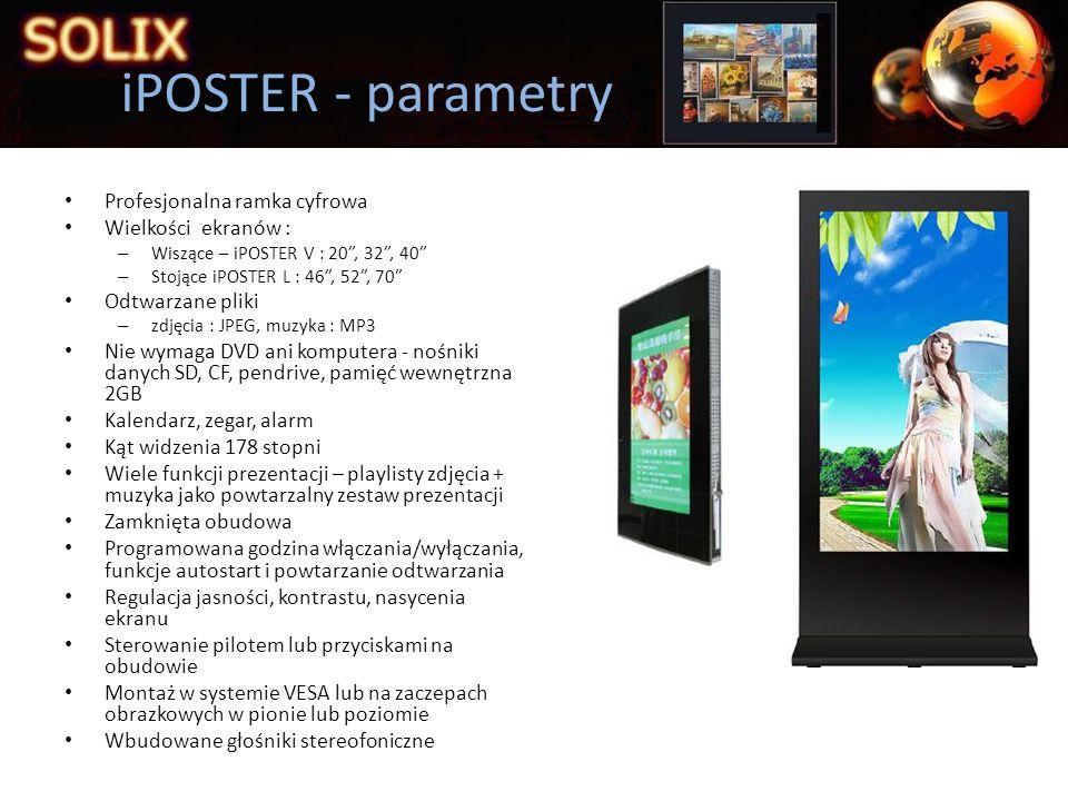 iPOSTER - parametry Profesjonalna ramka cyfrowa Wielkości ekranów :