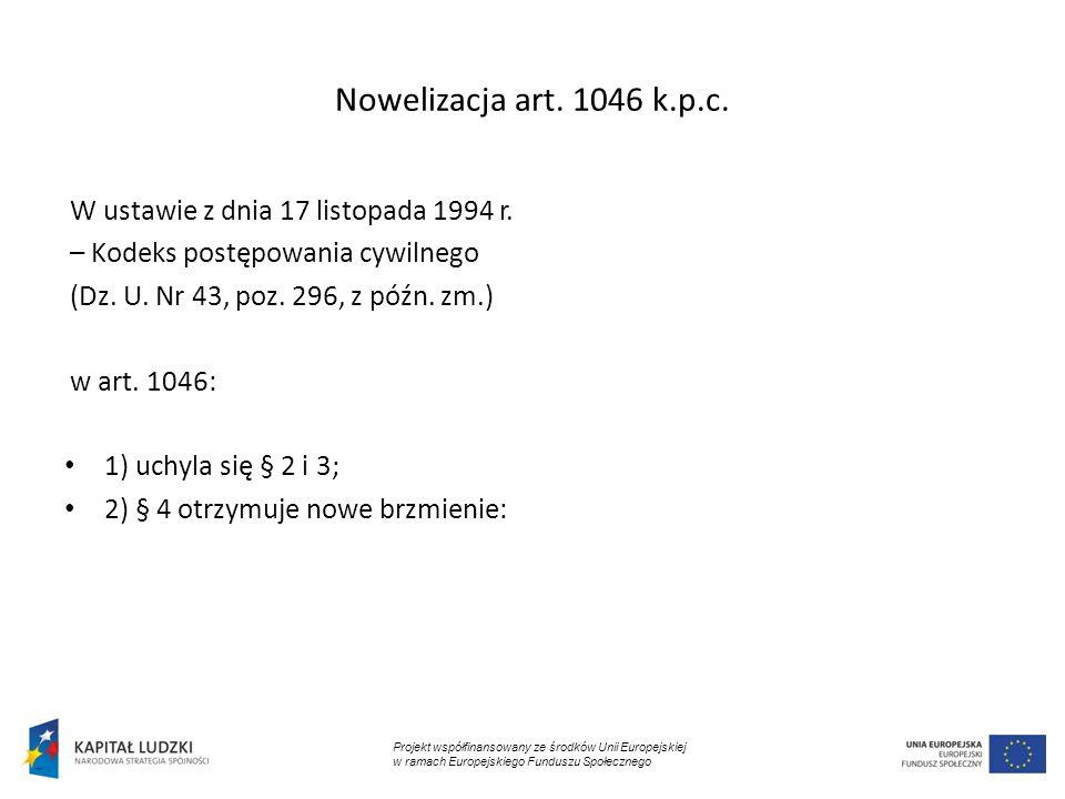 Nowelizacja art. 1046 k.p.c. W ustawie z dnia 17 listopada 1994 r.