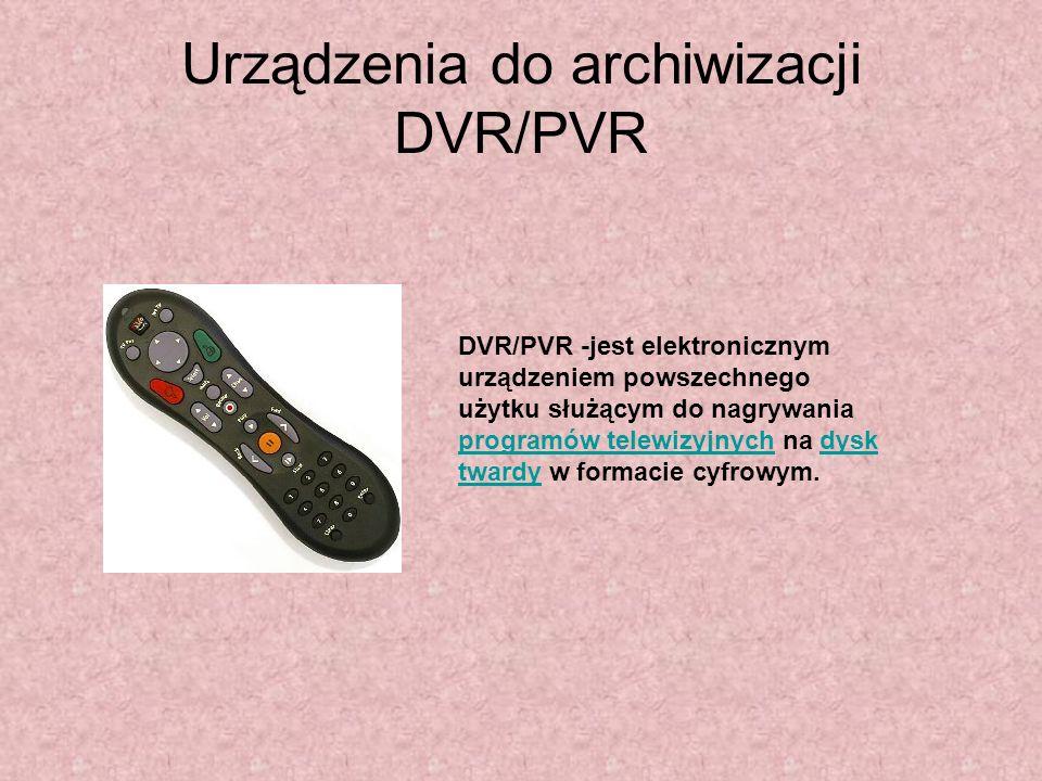 Urządzenia do archiwizacji DVR/PVR