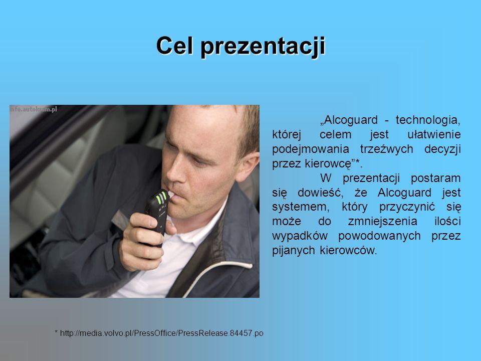 """Cel prezentacji """"Alcoguard - technologia, której celem jest ułatwienie podejmowania trzeźwych decyzji przez kierowcę *."""